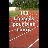 100 Conseils pour bien courir (French Edition)