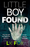 Little Boy Found: They Thought the Nightmare Was Over...It Was Only the Beginning. (English Edition)