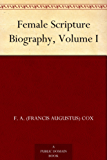 Female Scripture Biography, Volume I (English Edition)