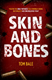 Skin and Bones: The heart-pounding, action-packed thriller