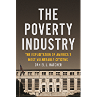 The Poverty Industry: The Exploitation of America's Most Vulnerable Citizens (Families, Law, and Society Book 11) (English Edition)