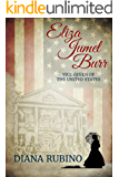 Eliza Jumel Burr: Vice Queen of the United States
