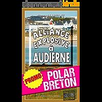 Alliance explosive à Audierne: Promotion spéciale : La quinzaine du polar breton ! (Enquêtes & Suspense)