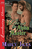 In Love with His Alpha Master [The Pregnant Mate Series 1] (Siren Publishing Everlasting Classic ManLove)