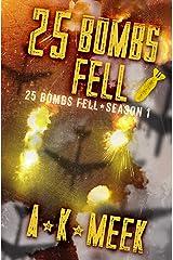 25 Bombs Fell: A Post-Apocalyptic EMP Survival Series, 25BF Season 1 Kindle Edition
