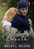 Catch My Breath (The Breathe Series Book 2)