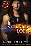 The Stubborn Lord: A Qurilixen World Novel (Dragon Lords Book 6)