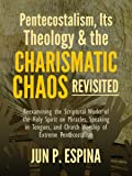 Pentecostalism, Its Theology, and the Charismatic
