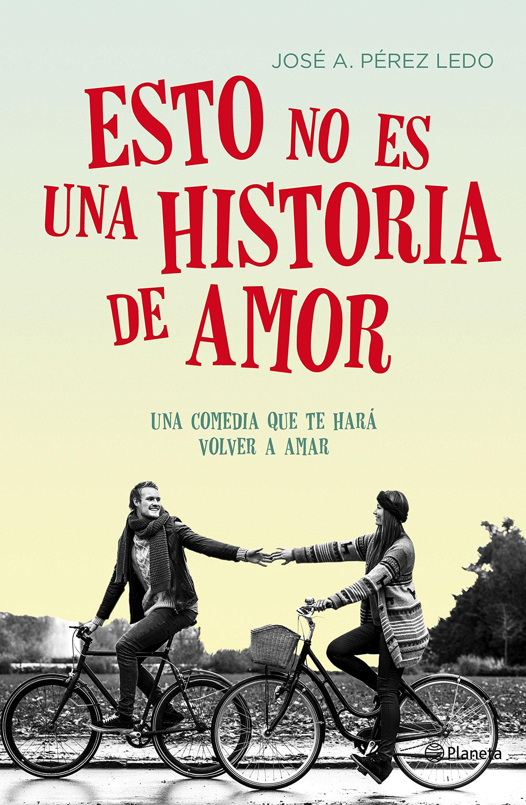Esto no es una historia de amor Autores Españoles e Iberoamericanos: Amazon.es: Jose A. Pérez Ledo: Libros