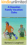 A Hawaiian Family Vacation: Oahu