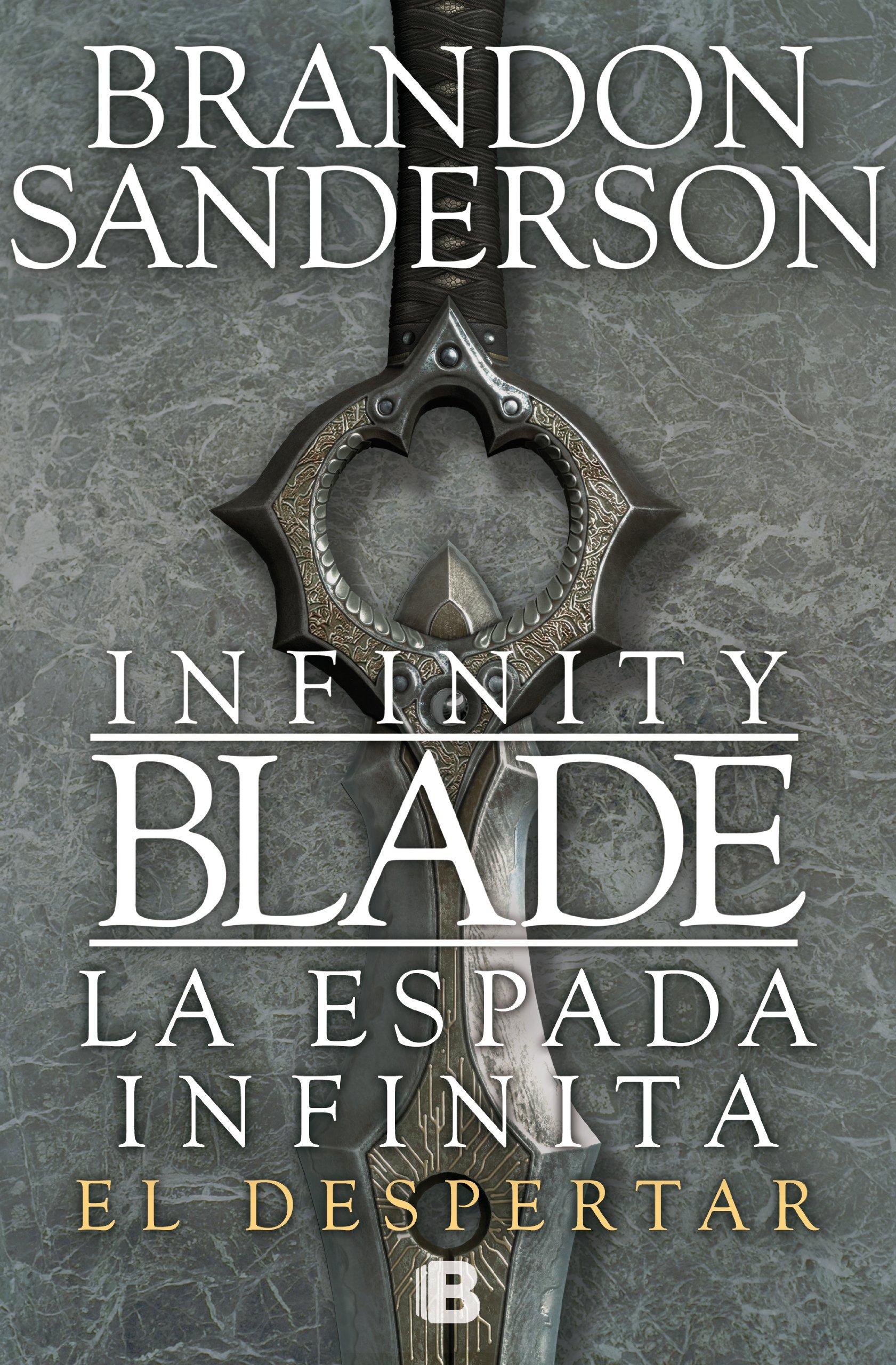El despertar (Infinity Blade [La espada infinita] 1) (Nova) Tapa blanda – 3 jul 2013 Brandon Sanderson Bediciones 8466653619 Fantasy fiction.