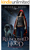 Relinquished Hood (Red Hood Chronicles Book 2) (English Edition)