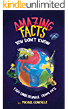 Amazing Facts You Don't Know: 1,100 Unbelievable Trivia Facts