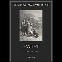 Goethe: Faust. Eine Tragödie. Teil 1 + 2