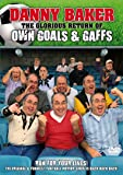 Danny Baker: The Glorious Return Of Own Goals And Gaffs [DVD]