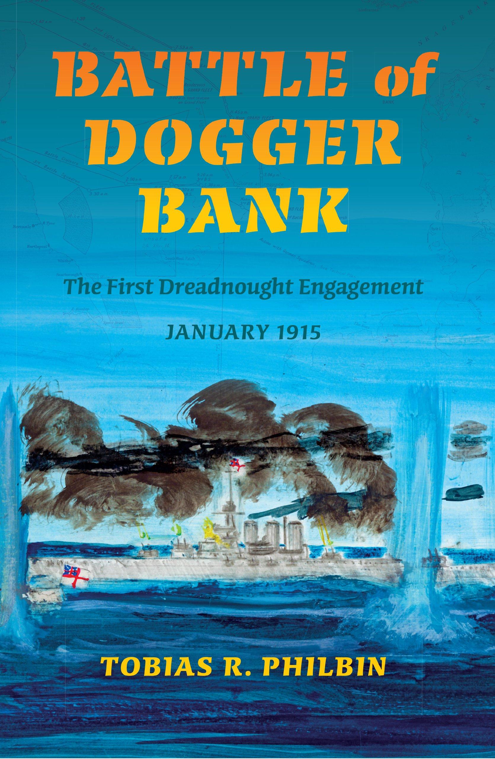 Read Online Battle of Dogger Bank: The First Dreadnought Engagement, January 1915 (Twentieth-Century Battles) pdf epub