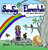 Sara Fay and the Elementals: Book 1: Forces Unite