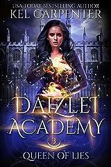 Queen of Lies (Daizlei Academy Book 3) Kindle Edition