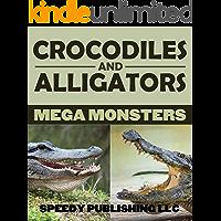 Crocodiles And Alligators Mega Monsters