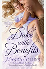 Duke with Benefits (Studies in Scandal Book 2) Kindle Edition