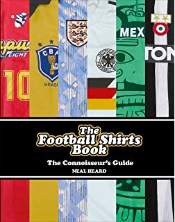 1fc9438db International Football Kits (True Colours)  The Illustrated Guide ...