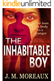 The Inhabitable Boy: Never loan your body to a stranger