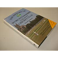 The History of Worcestershire County Cricket Club (Christopher Helm County Cricket)