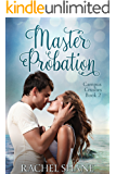 Master Probation: A New Adult College Romance (Campus Crushes Book 2)