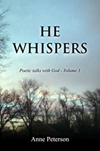 He Whispers: Poetic talks with God