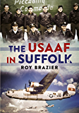 The USAAF in Suffolk (English Edition)