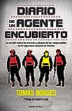Diario de un agente encubierto: La verdad sobre los errores y abusos de los responsables de la seguridad nacional en México
