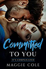 Committed to You: Friends to Lovers/Billionaire Romance (It's Complicated Book 3) Kindle Edition