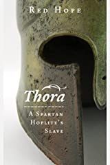 Thora: A Spartan Hoplite's Slave Kindle Edition