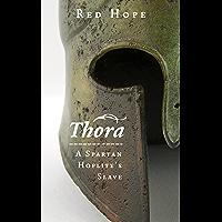 Thora: A Spartan Hoplite's Slave (English Edition)