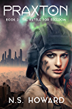The Battle For Freedom (Praxton Book 2)