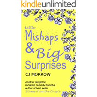 Little Mishaps and Big Surprises: A romantic comedy from the author of Blame it on the Onesie