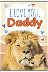 I Love You, Daddy Kindle Edition