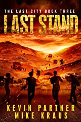 Last Stand: Book 3 in the Thrilling Post-Apocalyptic Survival Series: (The Last City - Book 3) Kindle Edition