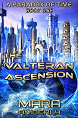 The Valteran Ascension (A Paradox of Time Book 1) Kindle Edition