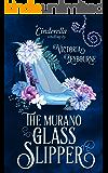 The Murano Glass Slipper: A Cinderella Retelling (Fairytale Masquerades Book 2) (English Edition)