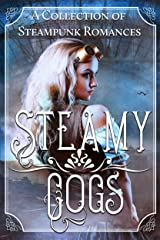 Steamy Cogs: A Collection of Steampunk Romances Kindle Edition