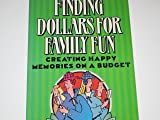 Finding Dollars for Family Fun: Creating Happy