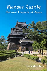 Matsue Castle: National Treasure of Japan (Japanese castles Book 1) Kindle Edition