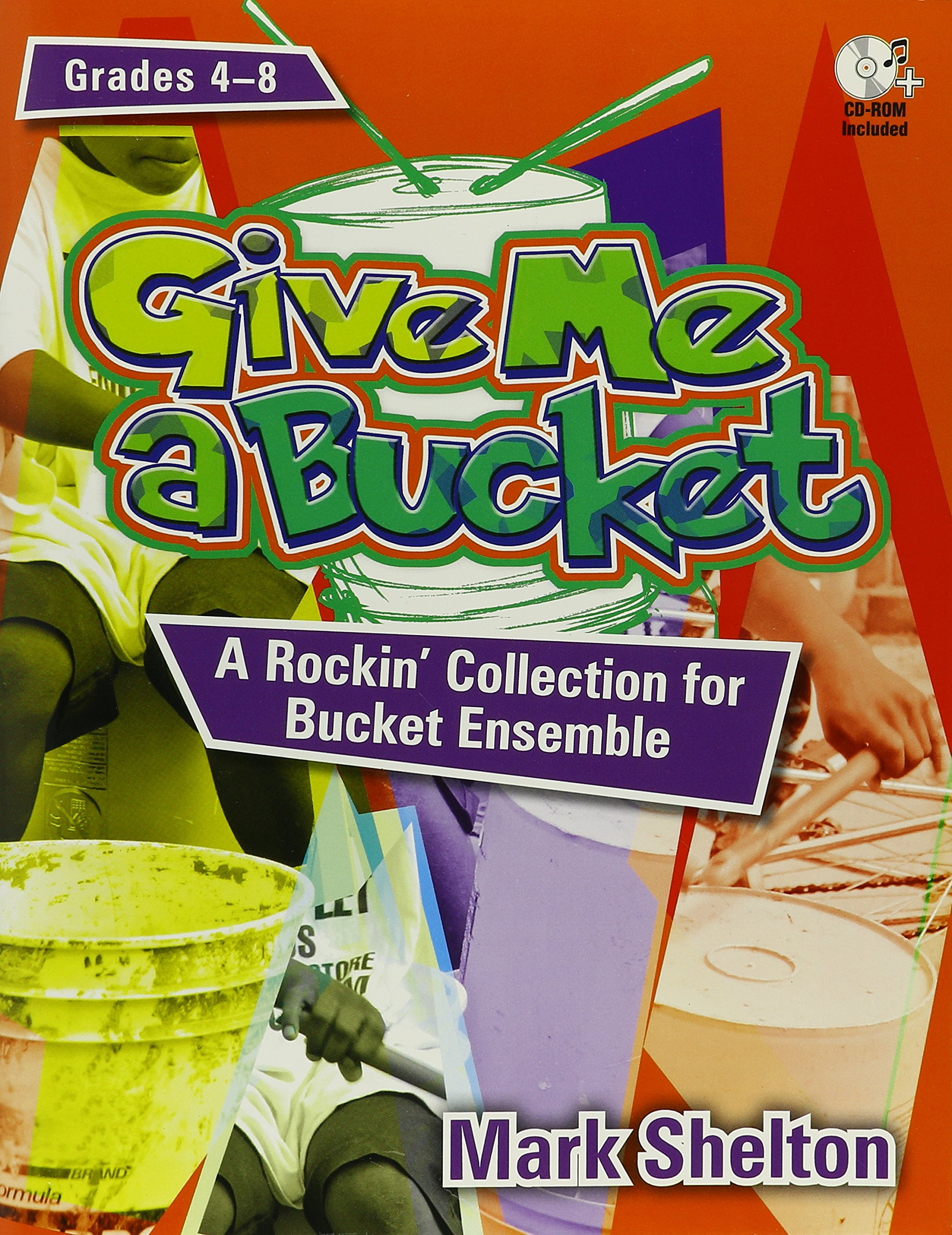 Give Me a Bucket, Grades 4-8: A Rockin' Collection for Bucket Ensemble PDF