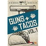 Guns + Tacos Vol. 1 (Guns + Tacos Compilation Volumes)