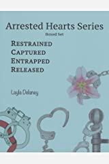 Arrested Hearts Series: Boxed Set - Restrained, Captured, Entrapped, Released Kindle Edition