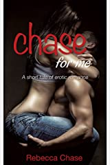 Chase For Me: a short tale of erotic romance (Crave For Me) Kindle Edition