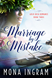 Marriage by Mistake: A San Francisco Gold Rush Romance (Gold Rush Romances Book 3)