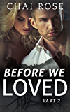 Before We Loved: Part 2