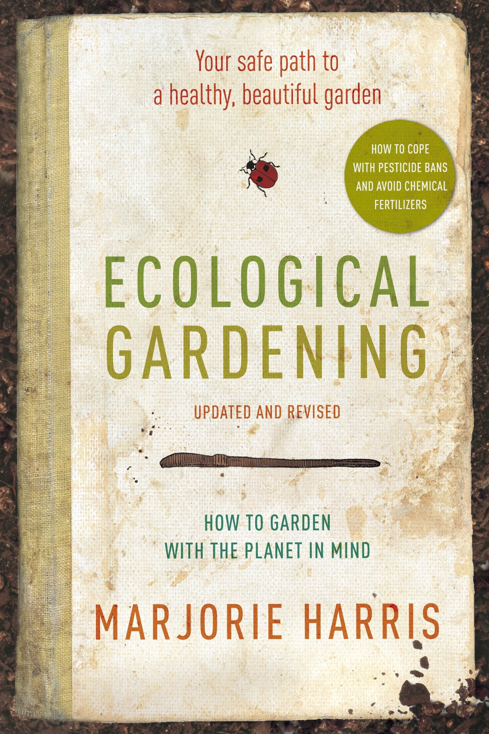 Download Ecological Gardening: Your Path to a Healthy Garden PDF